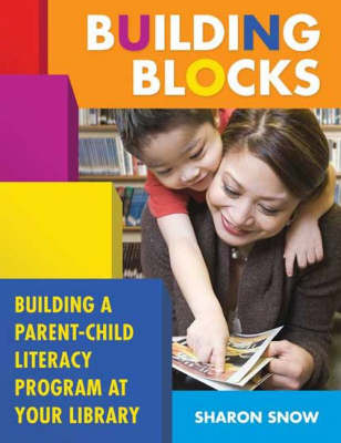 Building Blocks: Building a Parent-child Literacy Program at Your Library