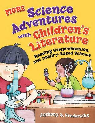 MORE Science Adventures with Children's Literature: Reading Comprehension and Inquiry-Based Science