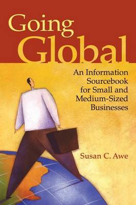 Going Global: An Information Sourcebook for Small and Medium-Sized Businesses
