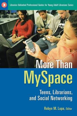 More Than MySpace: Teens, Librarians, and Social Networking