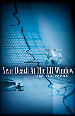 Near Death at the Er Window