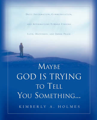 Maybe God Is Trying to Tell You Something...