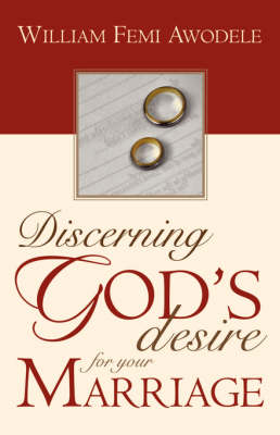 Discerning God's Desire for Your Marriage: Owner's Manual