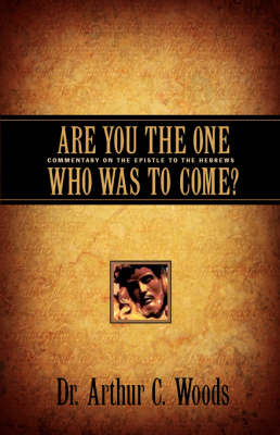 Are You the One Who Was to Come?
