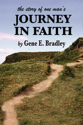 The Story of One Man's Journey in Faith