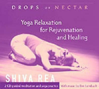 Drops of Nectar: Yoga Relaxation for Rejuvenation