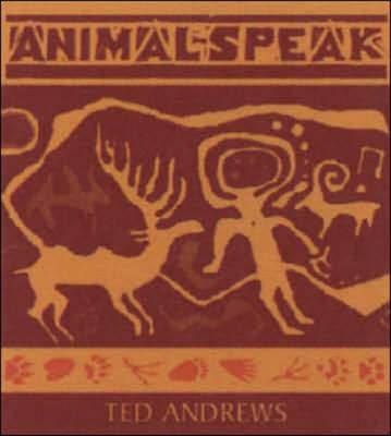 Animal-speak: Symbols, Guides, and Guardians from the Natural World