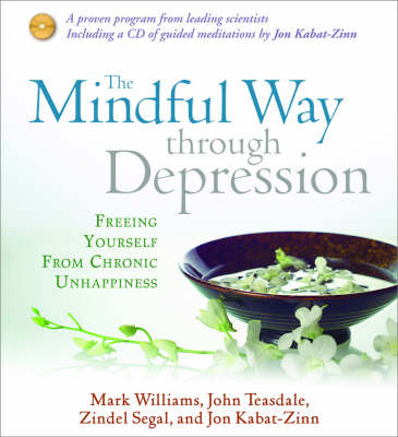 Mindful Way Through Depression: Freeing Yourself from Chronic Unhappiness
