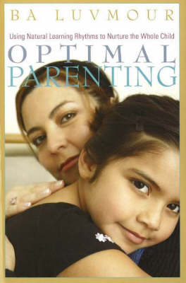Optimal Parenting: Using Natural Learning Rhythms to Nurture the Whole Child