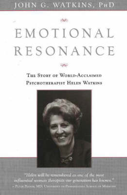 Emotional Resonance: The Story of World-Acclaimed Psychotherapist Helen Watkins