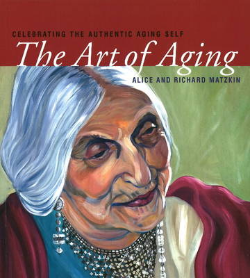 Art of Aging: Celebrating the Authentic Aging Self