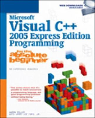 Microsoft Visual C++ 2005 Express Edition Programming for the Absolute Beginner