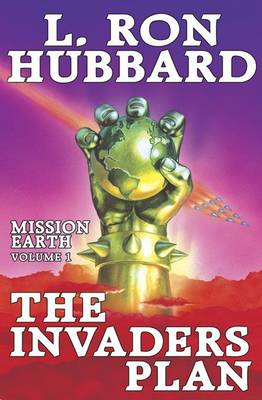 Mission Earth: v. 1: The Invaders Plan