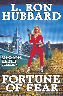 Mission Earth: v. 5: Fortune of Fear