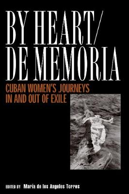 By Heart De Memoria: Cuban Women'S Journeys In/Out Of Exile