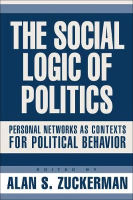 Social Logic Of Politics: Personal Networks As Contexts