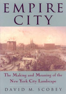 Empire City: Making And Meaning Of The New York City Landscape