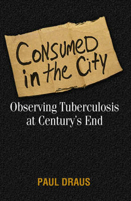 Consumed in the City: Observing Tuberculosis at Century's End