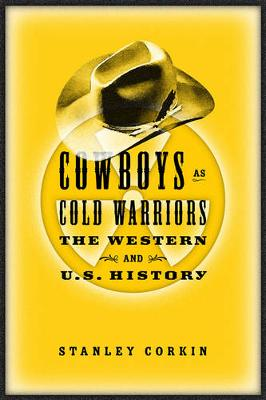 Cowboys As Cold Warriors: The Western And U S History