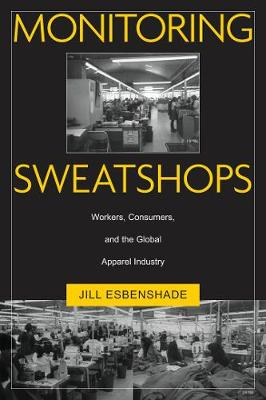 Monitoring Sweatshops: Workers, Consumers, And The