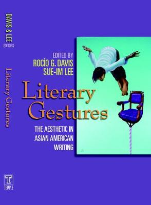 Literary Gestures: The Aesthetic in Asian American Writing