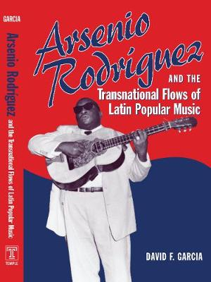 Arsenio Rodriguez and the Transnational Flows of Latin Popular Music