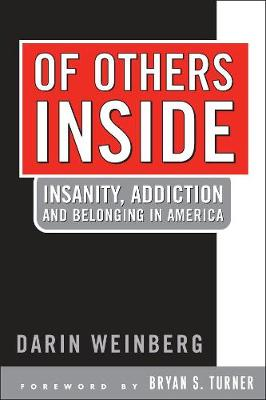 Of Others Inside: Insanity, Addiction And Belonging in America