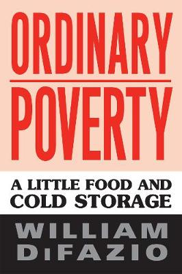 Ordinary Poverty: A Little Food and Cold Storage