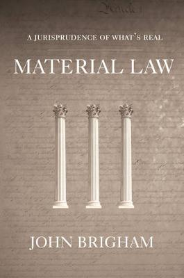 Material Law: A Jurisprudence of What's Real