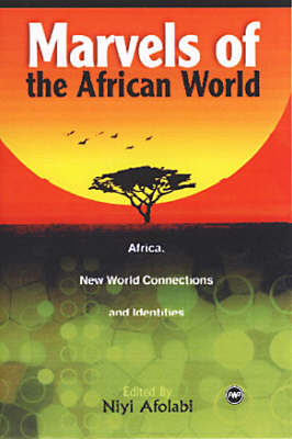 Marvels Of The African World: Africa, New World Connections, and Identities