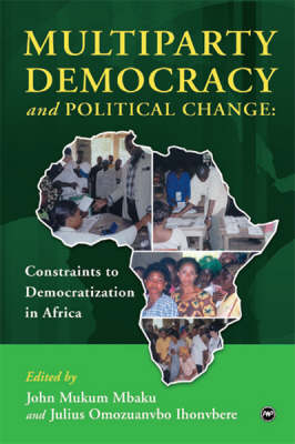 Multiparty Democracy And Political Change: Constraints to Democratisation in Africa