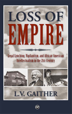 Loss Of Empire: Legal Lynching, Vigilantism and African American Intellectualism in the 21st Century