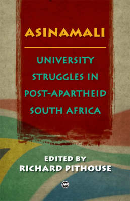 Asinamali: University Struggles in Post-Apartheid South Africa