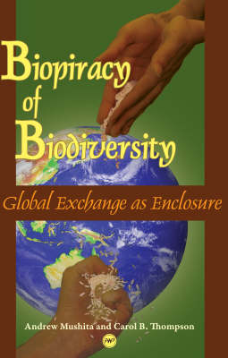 Biopiracy Of Biodiversity: Global Exchange as Enclosure
