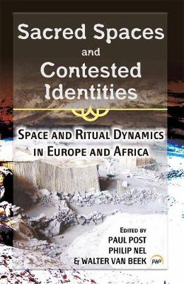 Sacred Spaces And Contested Identities: Space and Ritual Dynamics in Europe and Africa