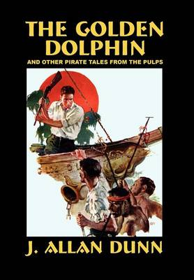 The Golden Dolphin and Other Pirate Tales from the Pulps