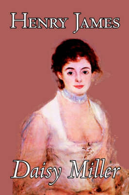 Daisy Miller by Henry James, Fiction, Classics
