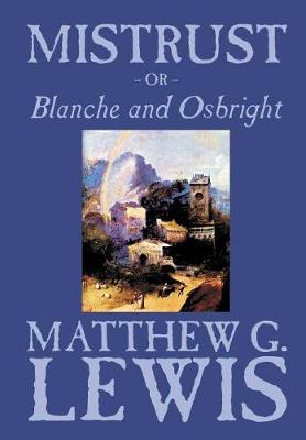 Mistrust, or Blanche and Osbright by Matthew G. Lewis, Fiction, Horror, Literary