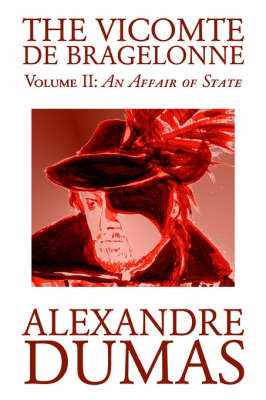 The Vicomte de Bragelonne, Vol. II by Alexandre Dumas, Fiction, Classics