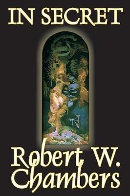 In Secret by Robert W. Chambers, Fiction, Espionage