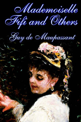 Mademoiselle Fifi and Others by Guy de Maupassant, Fiction, Classics, Short Stories