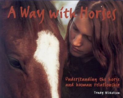 A Way with Horses: Understanding the Horse and Human Relationship