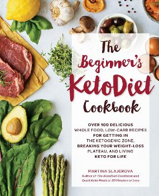 The beginners ketodiet cookbook over 100 delicious whole food low the beginners ketodiet cookbook over 100 delicious whole food low carb recipes for forumfinder Image collections