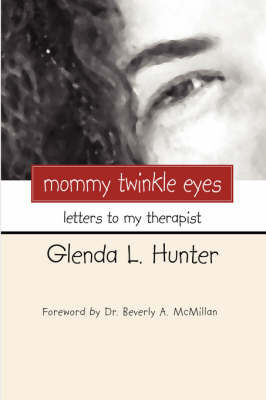 Mommy Twinkle Eyes: Letters to My Therapist