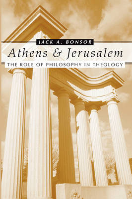 Athens and Jerusalem: The Role of Philosophy in Theology
