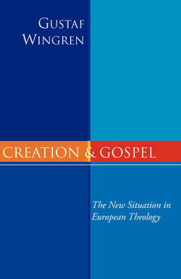 Creation and Gospel: The New Situation in European Theology