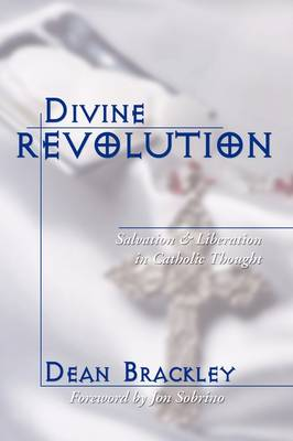 Divine Revolution: Salvation and Liberation in Catholic Thought