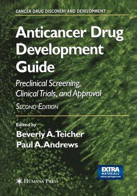 Anticancer Drug Development Guide: Preclinical Screening,Clinical Trials,and Approval