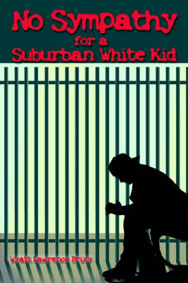 No Sympathy for a Suburban White Kid