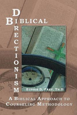 Biblical Directionism: A Biblical Approach to Counseling Methodology